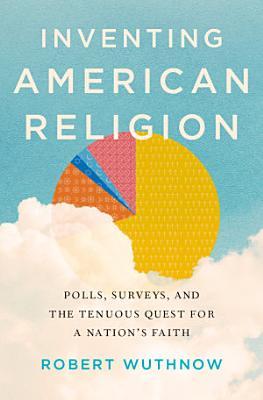 Inventing American Religion
