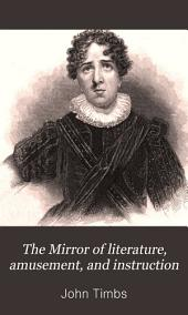 The Mirror of Literature, Amusement, and Instruction: Volume 35