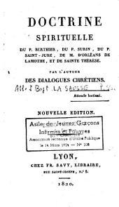 Doctrine spirituelle du P. Berthier, du P. Surin, du P. Saint-Jure, de M. d'Orléans de Lamothe, et de Ste Thérèse