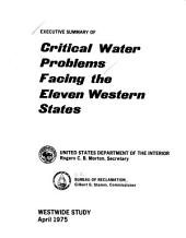 Executive summary of critical water problems facing the eleven Western States: westwide study