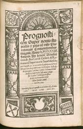 Prognosticon Super novis stupendis ... Planetarum Coniunctionibus ... M.D.XXIIII. futuris