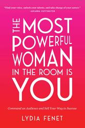 The Most Powerful Woman in the Room Is You PDF