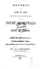 Reports of Cases at Law Argued and Determined in the Court of Appeals and Court of Errors of South Carolina: Volume 7