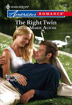 The Right Twin  Mills   Boon American Romance  PDF