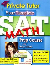 Private Tutor SAT Math 2013-2014 Prep Course: The Ultimate Guide for Improving Your SAT scores!