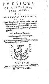 Physice Christiana, Sive, Christiana De Rerum Creatarum Origine, Et Usu Disputatio: Volume 2