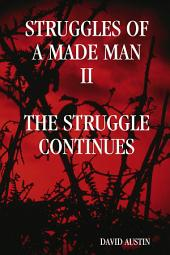 "Struggles of a Made Man ""The Struggle Continues"""