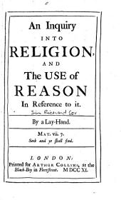 An Inquiry Into Religion: And the Use of Reason in Reference to it