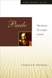 Paulo: Um homem de coragem e graça