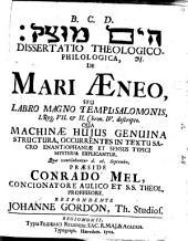 De Mari Aeneo, seu labro magno templi Salomonis, 1 Reg. VII. & II. Chron. IV. descripto