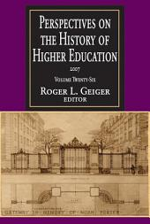Perspectives on the History of Higher Education: 2007