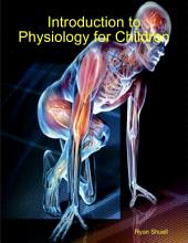 Introduction to Physiology for Children