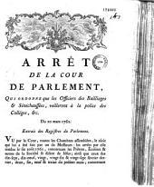 Arrêt de la Cour de parlement qui ordonne que les officiers des bailliages & sénéchaussées, veilleront à la police des collèges etc. Du 20 mars 1762