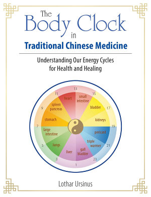 The Body Clock in Traditional Chinese Medicine