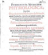 Fundamenta medicinae physiologica ...