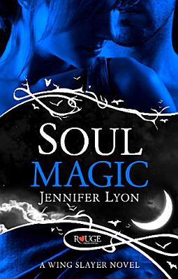 Soul Magic  A Rouge Paranormal Romance PDF