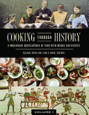 Cooking through History: A Worldwide Encyclopedia of Food with Menus and Recipes [2 volumes]