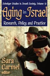 Aging in Israel: Research, Policy and Practice