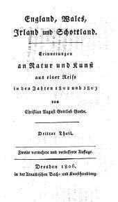 England, Wales, Irland und Schottland: Erinnerungen an Natur und Kunst aus einer Reise in den Jahren 1802 und 1803, Band 3