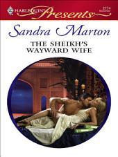 The Sheikh's Wayward Wife