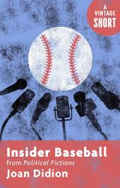 Insider Baseball: from Political Fictions