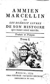 Ammien Marcellin ou Les dix-huit livres de son histoire qiu nous sont restés: Volume 1