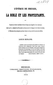 L'évêque de Bruges, la bible et les protestants: ou Réponse au dernier mandement de cet évêque ...