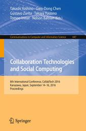 Collaboration Technologies and Social Computing: 8th International Conference, CollabTech 2016, Kanazawa, Japan, September 14-16, 2016, Proceedings