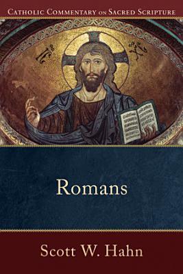 Romans  Catholic Commentary on Sacred Scripture  PDF