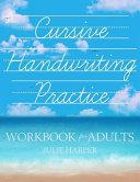 Cursive Handwriting Practice Workbook for Adults