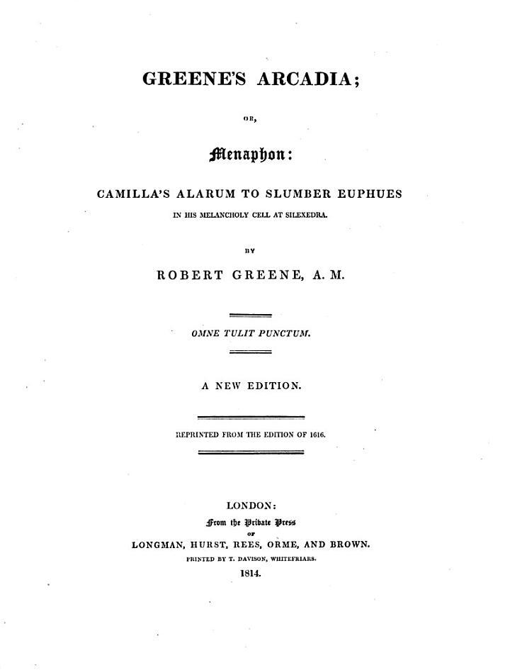 Greene's Arcadia; Or, Menaphon: Camilla's Alarum to Slumber Euphues, in His Melancholy Cell at Silexedra