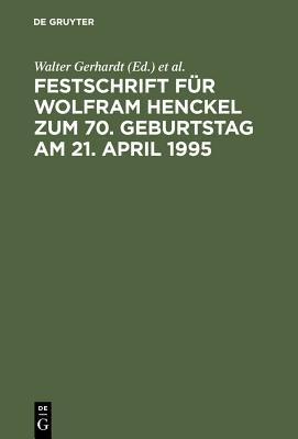 Festschrift f  r Wolfram Henckel zum 70  Geburtstag am 21  April 1995 PDF
