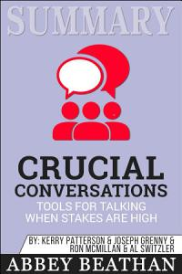 Summary  Crucial Conversations Tools for Talking When Stakes     Book