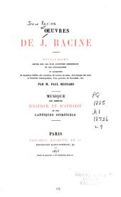 Œuvres de J. Racine: Musique des choeurs d'Esther et d'Athalie et des Quatre Cantiques Spirituels