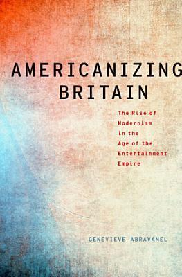 Americanizing Britain PDF