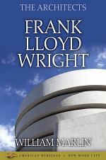 The Architects: Frank Lloyd Wright