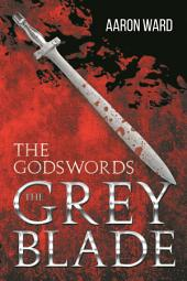 The Godswords: The Grey Blade
