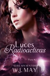 Luces Radioactivas: Parte 2