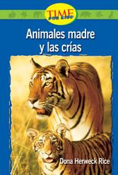 Animales madre y las crías (Animal Mothers and Babies): Emergent (Nonfiction Readers)