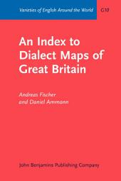 An Index to Dialect Maps of Great Britain