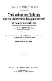 Traité pratique pour l'étude sans maître de l'électricité, à l'usage des ouvriers et monteurs életriciens ...