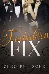 Forbidden Fix (Office Menage Gang Billionaire Suspense)