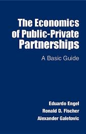 The Economics of Public-Private Partnerships: A Basic Guide