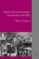 South African Literature Beyond the Cold War PDF