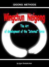 """Wingchun Neigong: The art of development of the """"Internal"""" force"""