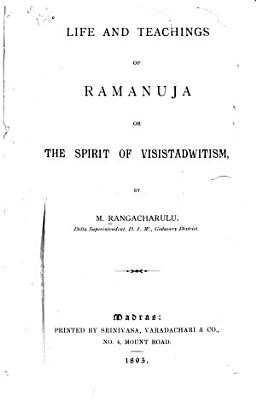 Life and Teachings of Ramanuja  Or  The Spirit of Visistadivitism PDF