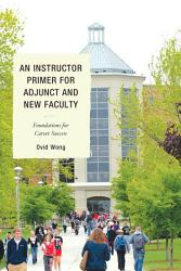 An Instructor Primer for Adjunct and New Faculty PDF
