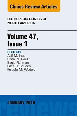 Volume 47, Issue 1, An Issue of Orthopedic Clinics,