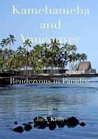 Kamehameha and Vancouver  Rendezvous in Paradise PDF