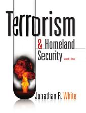 Terrorism and Homeland Security: Edition 7
